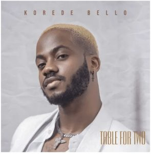 Picture Of Table For Two EP by Korede Bello MP3 Download
