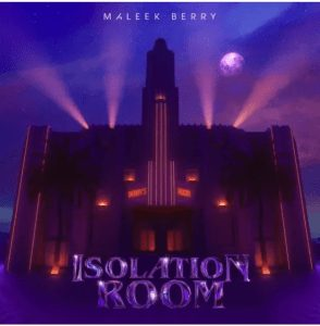 Picture Of Maleek Berry Isolation Room Mp3 Download