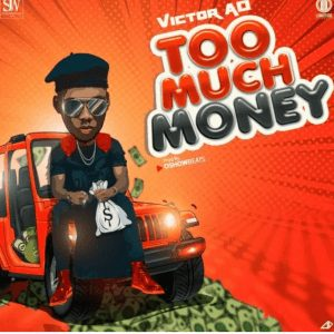 Photo of Victor AD song titled too much money