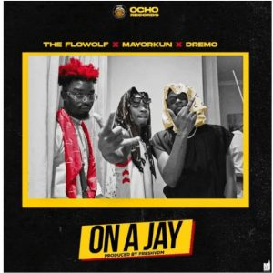 Picture of The Flowolf ft. Mayorkun & Dremo On A Jay Mp3 Download