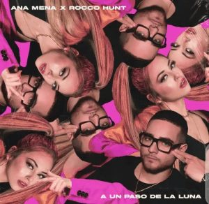 Picture Of Ana Mena & Rocco Hunt A Un Paso De La Luna Mp3 Download