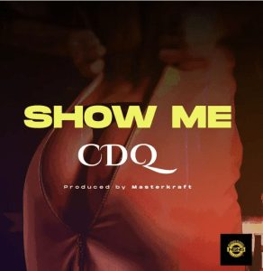 Photo of CDQ music titled show me