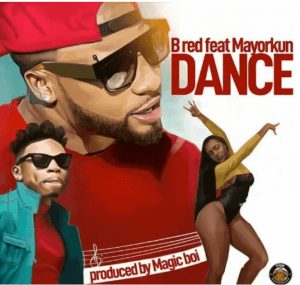 Photo of B-Red and mayorkun song titled dance