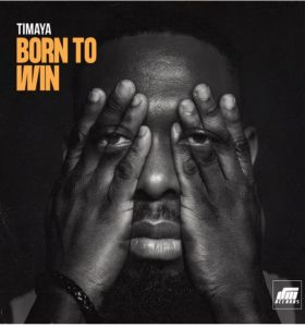 Photo of Timaya Born To Win Mp3 Download