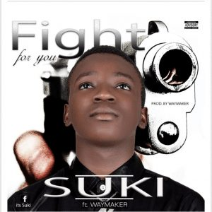 Music photo of Suki and Waymaker Fight for you Mp3 Download